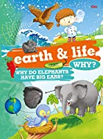 Encyclopedia: Earth And Life Why? (Questions and Answers)