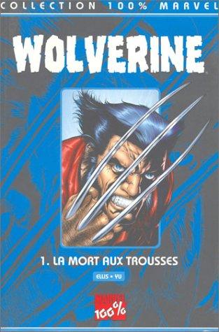Wolverine Tome 1 : La mort aux trousses