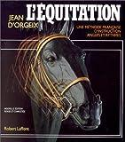 L'Equitation. Une méthode française d'instruction angles et rythmes