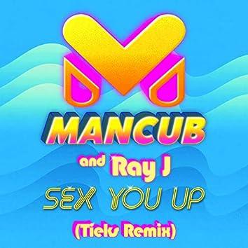 Sex You Up (TIEKS Remix)