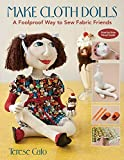 Make Cloth Dolls: A Foolproof Way to Sew Fabric Friends