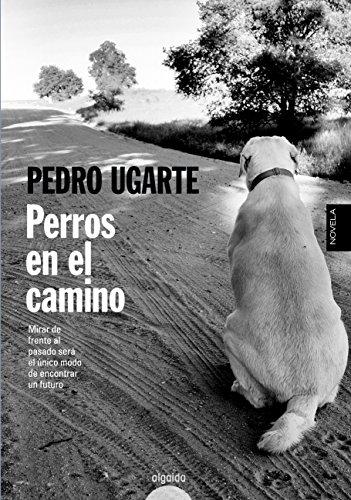 Perros en el camino (Algaida Literaria - Algaida Narrativa)