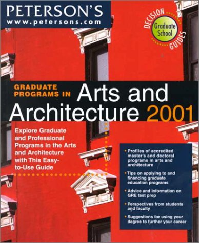 Petersons Graduate Programs In Arts And Architecture 2001