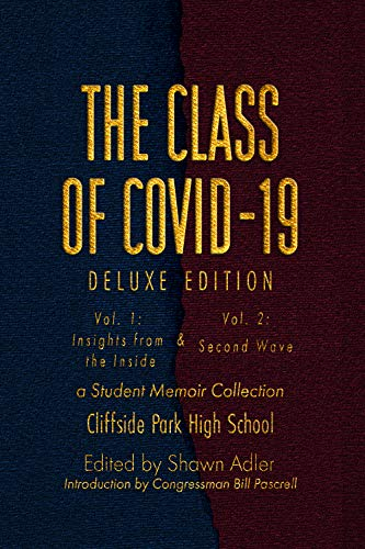 The Class of Covid-19: Deluxe Edition : Volumes One and Two