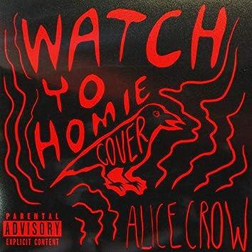 Watch Yo Homie