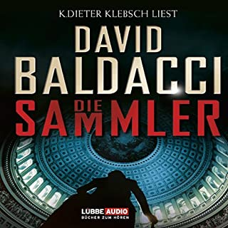 Die Sammler     Camel Club 2              Autor:                                                                                                                                 David Baldacci                               Sprecher:                                                                                                                                 Klaus-Dieter Klebsch                      Spieldauer: 7 Std. und 27 Min.     688 Bewertungen     Gesamt 4,3