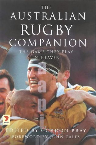 The Australian Rugby Companion: The Game They Play in Heaven