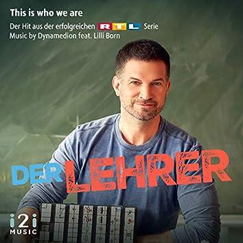 """This Is Who We Are (Der Hit Aus Der Erfolgreichen RTL Serie """"Der Lehrer"""")"""