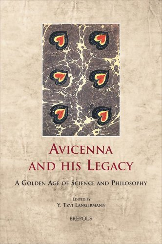 Avicenna and his Legacy: A Golden Age of Science and Philosophy (Cultural Encounters in Late Antiquity and the Middle Ages)