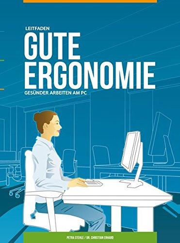 Gute Ergonomie - Gesünder Arbeiten am PC: Leitfaden
