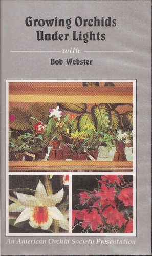 Growing Orchids Under Lights: With Bob Webter (Includes Instructions and Materials Sheet)