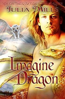 Imagine Dragon (Dragon Guard Book 32) by [Julia Mills, Linda Boulanger, Tammy Payne]