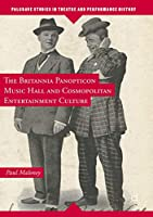 The Britannia Panopticon Music Hall and Cosmopolitan Entertainment Culture (Palgrave Studies in Theatre and Performance History)
