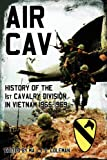 Air Cav: History of the 1st Cavalry Division in Vietnam 1965-1969