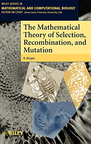 The Mathematical Theory of Selection, Recombination, and Mutation (Wiley Series in Mathematical and Computational Biology)