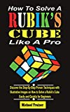 HOW TO SOLVE A RUBIK'S CUBE LIKE A PRO:...