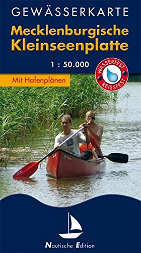 Preisvergleich Produktbild Gewässerkarte Mecklenburgische Kleinseenplatte: Nautische Edition. Wasser- und reißfest. (Nautische Edition / Gewässerkarten. Wasserfest und reißfest. 1:35.000)