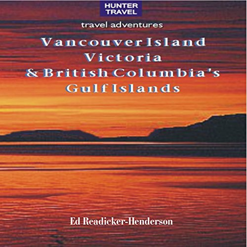 Vancouver Island, Victoria & British Columbia's Gulf Islands (Travel Adventures) audiobook cover art