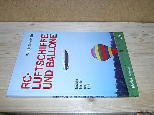 RC-Luftschiffe und Ballone (Modell-Fachbuch-Reihe)