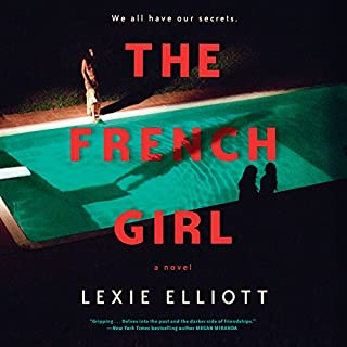 The French Girl                   By:                                                                                                                                 Lexie Elliott                               Narrated by:                                                                                                                                 Katherine McEwan                      Length: 10 hrs and 49 mins     245 ratings     Overall 4.2
