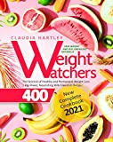 Weight Watchers New Complete Cookbook 2021: The Science of Healthy and Permanent Weight Loss |...
