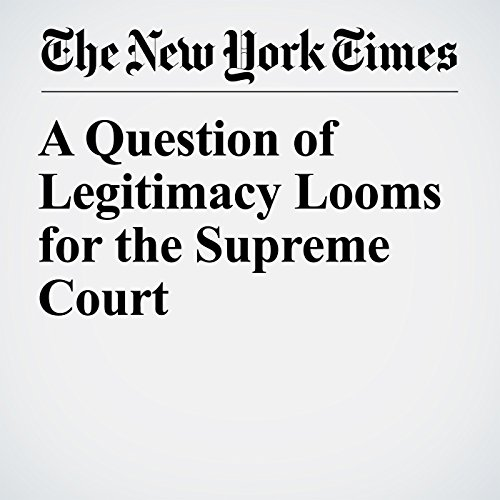 A Question of Legitimacy Looms for the Supreme Court audiobook cover art