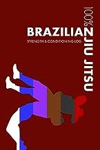 Brazilian Jiu Jitsu Strength and Conditioning Log: Daily Brazilian Jiu Jitsu Sports Workout Journal and Fitness Diary For Practitioner and Instructor - Notebook (Brazilian Jiiu Jitsu)