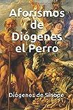 Aforismos de Diógenes el Perro (Filósofos clásicos) (Spanish Edition)