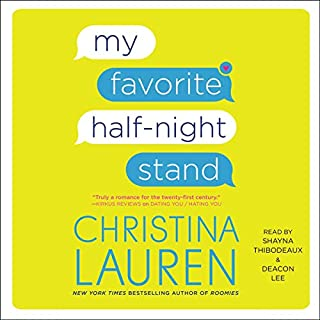 My Favorite Half-Night Stand                   By:                                                                                                                                 Christina Lauren                               Narrated by:                                                                                                                                 Shayna Thibodeaux,                                                                                        Deacon Lee                      Length: 7 hrs and 8 mins     5 ratings     Overall 4.0