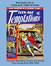 Matt Baker Art In TEEN-AGE TEMPTATIONS -- Complete Matt Baker Covers and Stories From Issues #1-9 (1952-1954) (Golden Age Reprints by StarSpan)