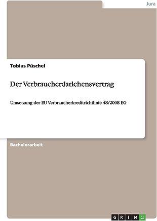 Der Verbraucherdarlehensvertrag: Umsetzung der EU Verbraucherkreditrichtlinie 48/2008 EG : B�cher
