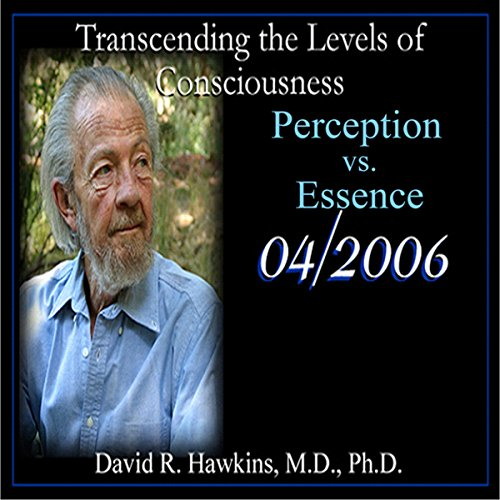 Transcending the Levels of Consciousness Series: Perception vs. Essence Titelbild