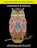Libro Para Colorear Para Adultos Animales Exóticos ¡Olvídate del Estrés!: Para Colorear Bonitos Animales   Tamaño Grande A4   Regalo Original para Adultos