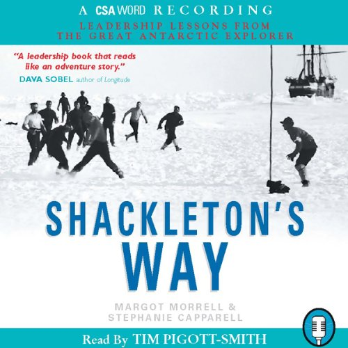 Shackleton's Way                   By:                                                                                                                                 Margot Morrell,                                                                                        Stephanie Capparell                               Narrated by:                                                                                                                                 Tim Pigott-Smith                      Length: 2 hrs and 36 mins     19 ratings     Overall 4.6