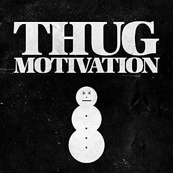 Thug Motivation