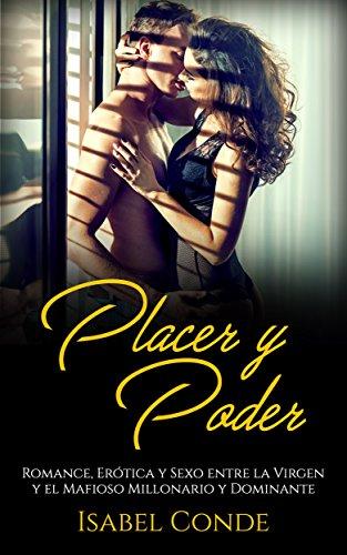 Placer y Poder: Romance, Erótica y Sexo entre la Virgen y el Mafioso Millonario y Dominante (Novela Romántica y Erótica)