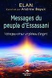Messages du peuple d'Essassani - Votre pouvoir sur un plateau d'argent