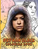 Orphan Black Coloring Book: Adult Coloring Books For Men And Women