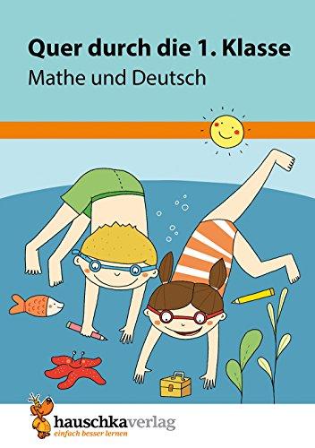 Quer durch die 1. Klasse, Mathe und Deutsch - A5-Übungsblock (Lernspaß Übungsblöcke, Band 661)