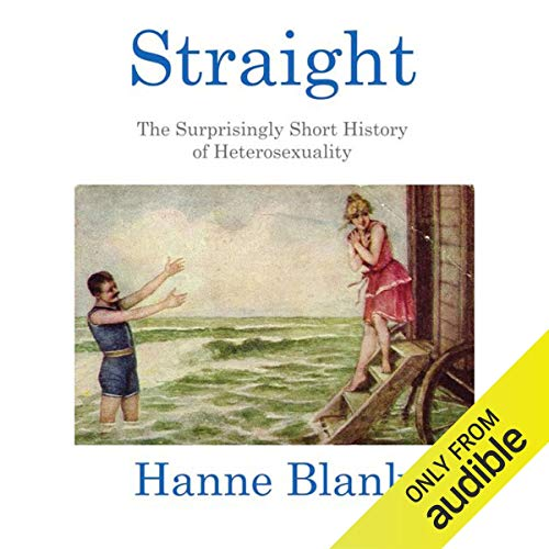 Straight Audiobook By Hanne Blank cover art