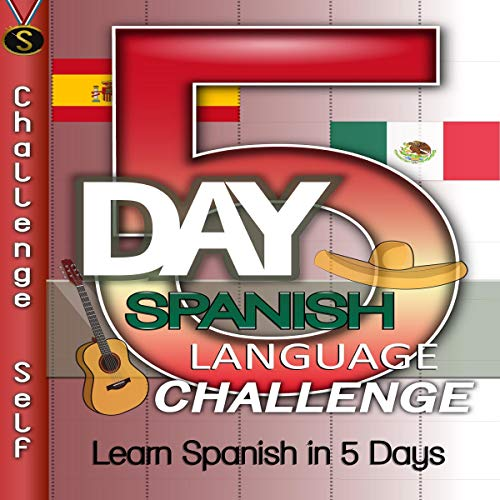 5-Day Spanish Language Challenge     Learn Spanish in 5 Days              By:                                                                                                                                 Challenge Self                               Narrated by:                                                                                                                                 Challenge Self                      Length: 1 hr and 4 mins     Not rated yet     Overall 0.0