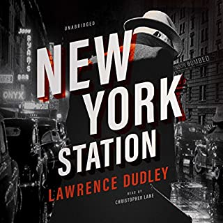 New York Station                   By:                                                                                                                                 Lawrence Dudley                               Narrated by:                                                                                                                                 Christopher Lane                      Length: 10 hrs and 33 mins     7 ratings     Overall 4.6