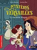 Mystères à Versailles - Le secret de Margot - Roman historique - De 7 à 11 ans
