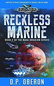 Reckless Marine  An Alien Invasion Military Scifi Adventure  Book 2  Naga Wars