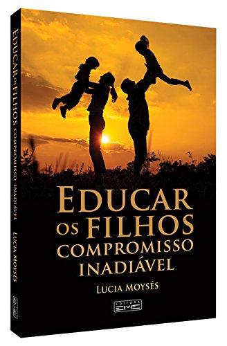 Educar os Filhos. Compromisso Inadiável