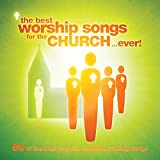 The Best Worship Songs For The Church…Ever!
