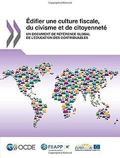 Édifier une culture fiscale, du civisme et de citoyenneté: Un document de référence global de l'éducation des contribuables