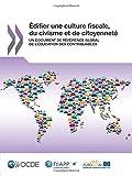 Édifier une culture fiscale, du civisme et de citoyenneté : Un document de référence global de l'éducation des contribuables (French Edition)