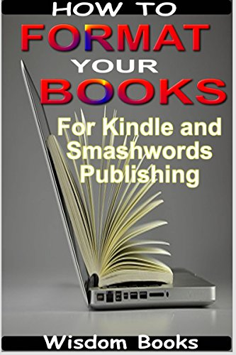 Book: How to Format Your Books for Kindle and Smashwords Publishing by Sesan Oguntade