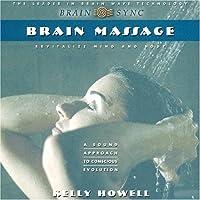 Brain Massage: Revitalize Mind and Body (Revitalise Mind & Body)